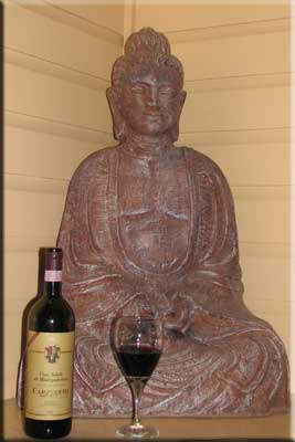 Buddha with a fine Montepulciano